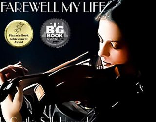 Featured: Farewell My Life by Cynthia Sally Haggard