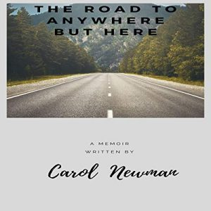 Review: The Road to Anywhere But Here by Carol Newman